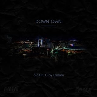 @8341Hunnit feat @Cray_Lashon - Downtown