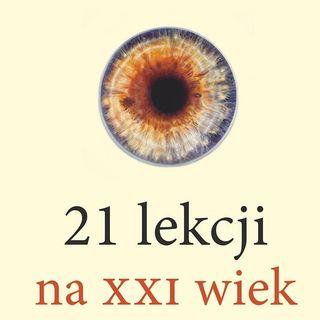 """04. """"21 lekcji na XXI wiek"""" Yuval Noah Harari"""