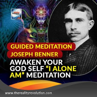 Guided Meditation The Joseph Benner Awaken Your God Self I Alone AM Awakening Meditation
