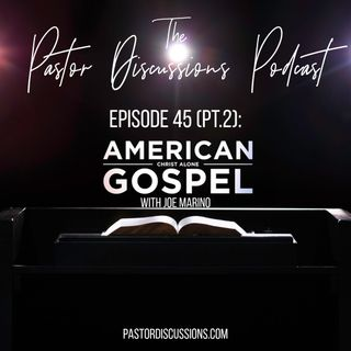 #45 (pt 2): American Gospel Review with Joe Marino