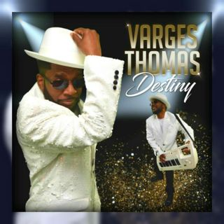 Return guest Varges Thomas on new music CD  DESTINY