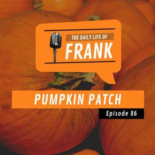Episode 86 - Pumpkin Patch