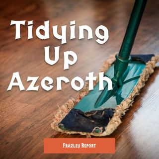 Tidying Up Azeroth