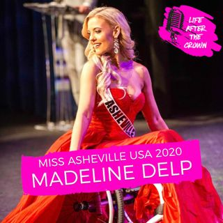 Miss Asheville USA 2020 Madeline Delp - Being the first ever North Carolina USA Wheelchair Competitor and Her Optimistic Attitude on Life
