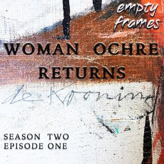 S2E1 - Woman Ochre Returns