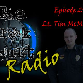 Ep. #29 – Special Guest: Lt. Tim McMillan