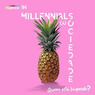 Millennials ou sociedade: quem está bugado?