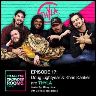 Episode 17: Doug Lightyear & Khris Kanker are THYLA
