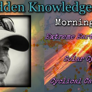 Extreme Earth Changes/Solar Cycles/Cyclical Cataclysms with Morning DEW