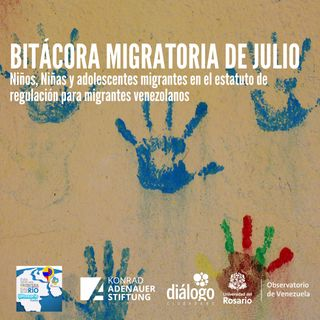 Bitácora Migratoria de julio: niños niñas y adolescentes migrantes en el estatuto de regulación para migrantes venezolanos