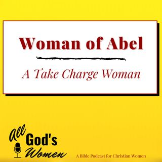Woman of Abel - A Woman Who Took Charge