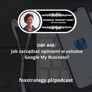 DBF #48: Jak zarządzać opiniami w Google My Business? [BIZNES]