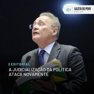 Editorial: A judicialização da política ataca novamente