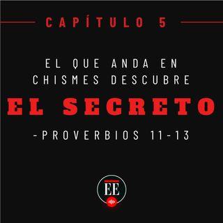 Capítulo 5 (El que anda en chismes descubre el secreto – proverbios 11:13-)