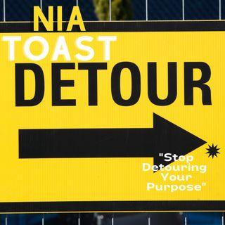 "Nia Toast 71621-5 ""Stop Detouring Your Purpose"""