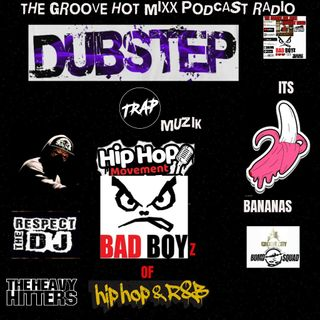THE GROOVE HOT MIXX PODCAST RADIO TRAP DUBSTEP SHOW