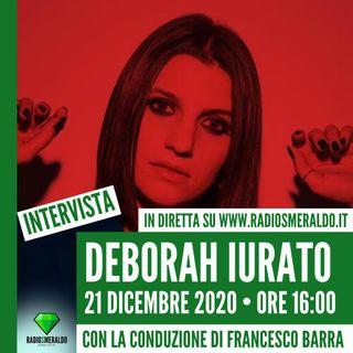 Deborah Iurato   Intervista