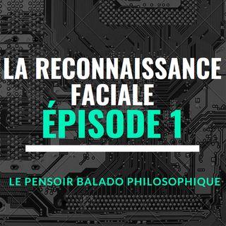 Épisode 1 - La reconnaissance faciale