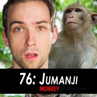 76 - Jumanji the Monkey