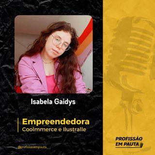 Empreendedora em Pauta - Isabela Gaidys | Coolmerce e Ilustralle