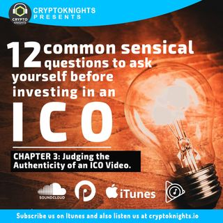 12 Common Sensical Questions to Ask Before Investing in an ICO. CHAPTER 3: Judging the Authenticity of an ICO Video.