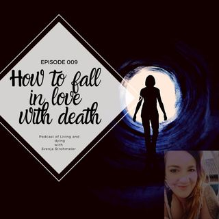 009 - How to fall in love with death