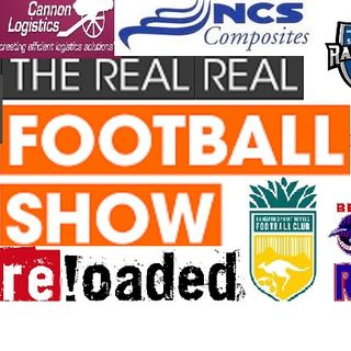 THE REAL REAL FOOTBALL SHOW RELOADED