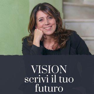 EP. 2 - VISION: scrivi il tuo futuro - Parte prima