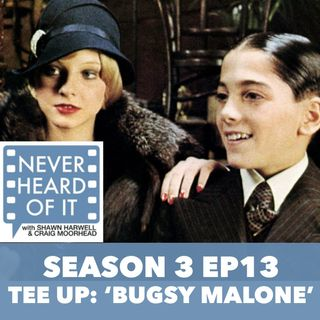 Season 3 Ep 13 - Tee Up: 'Bugsy Malone'