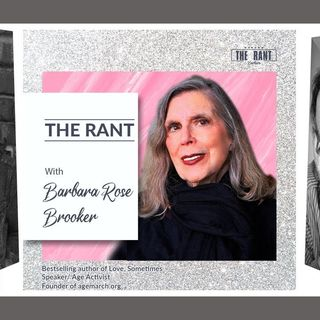 The Rant with Barbara Rose Brooker & her guests Andy Ross & Laura Mazer 12_2_20