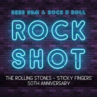 'Rock Shot' (THE ROLLING STONES - 50TH ANNIVERSARY OF 'STICKY FINGERS')