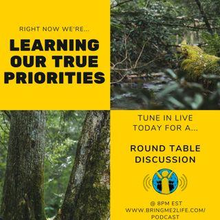 Round Table on True Priorities Ep. 153