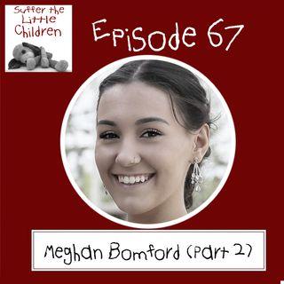 Episode 67 - Meghan Bomford (Part 2)