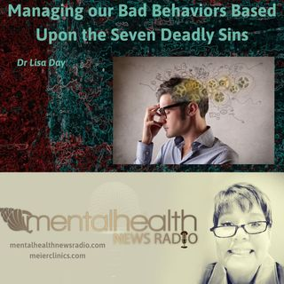 Managing our Bad Behaviors Based Upon the Seven Deadly Sins