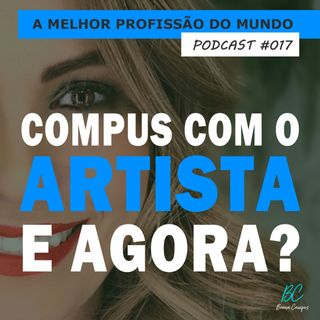 017 - COMPUS COM O ARTISTA, E AGORA?