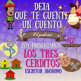 17.- Los Tres Cerditos