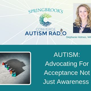 Autism: Advocating For Acceptance Not Just Awareness