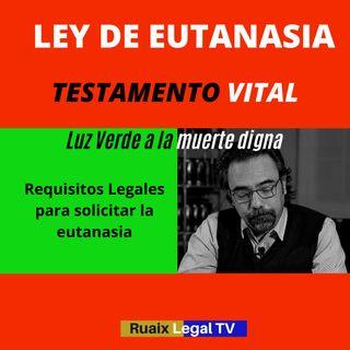 Ley Eutanasia España | Testamento Vital | Muerte Digna | Eutanasia voluntaria | Debate | Abogado