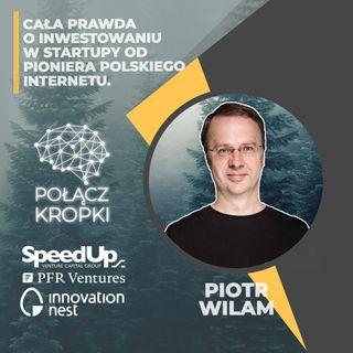 Piotr Wilam w #PołączKropki-inwestowanie w startupy i przedsiębiorstwa wysokiego ryzyka