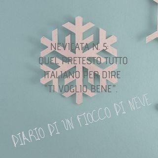Nevicata n.5: quel pretesto italiano per dire ti voglio bene