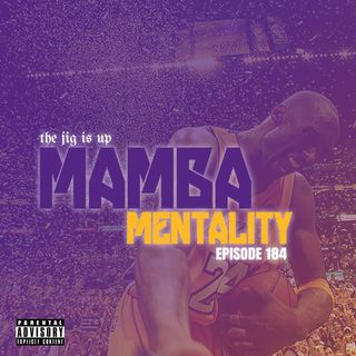 Episode 184: Mamba Mentality