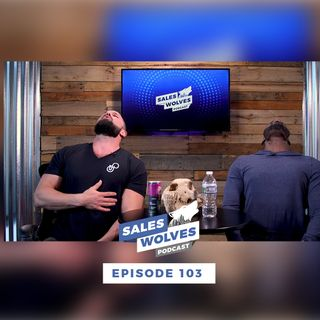 Sales Wolves Podcast | Episode 103 | Stuck in the Wrong Job