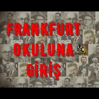 Frankfurt Okuluna Giriş: (Max Horkheimer, Theodor Adorno, Herbert Marcuse, Walter Benjamin)