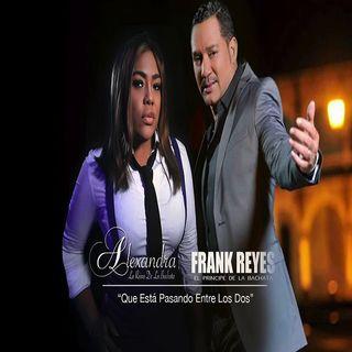 Alexandra La Reina De La Bachata ft Frank Reyes - Que Esta Pasando Entre Los Dos