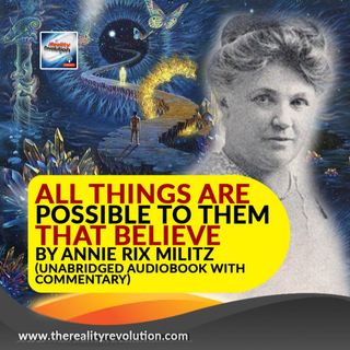 All Things Are Possible To Them That Believe by Annie Rix Militz (unabridged audiobook)