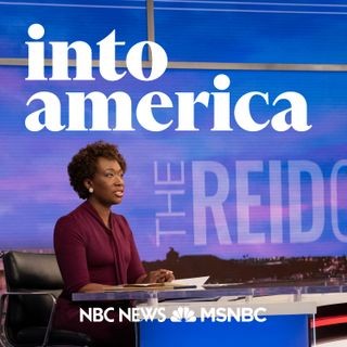 BONUS: Joy Reid on Into America
