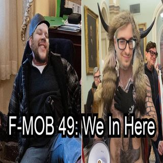 F-MOB 49: We In Here