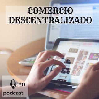 #011 Comercio descentralizado