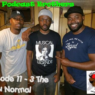 Episode 11 - 3 The New Normal feat Will Foskey