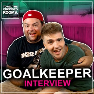 Episode 22: Goalkeeper - Life In Slow Motion